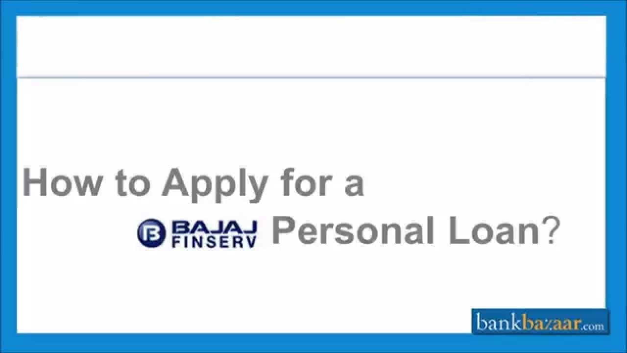 How To Apply For Bajaj Finserv Personal Loan Personal Loans Personal Loans Online Loan
