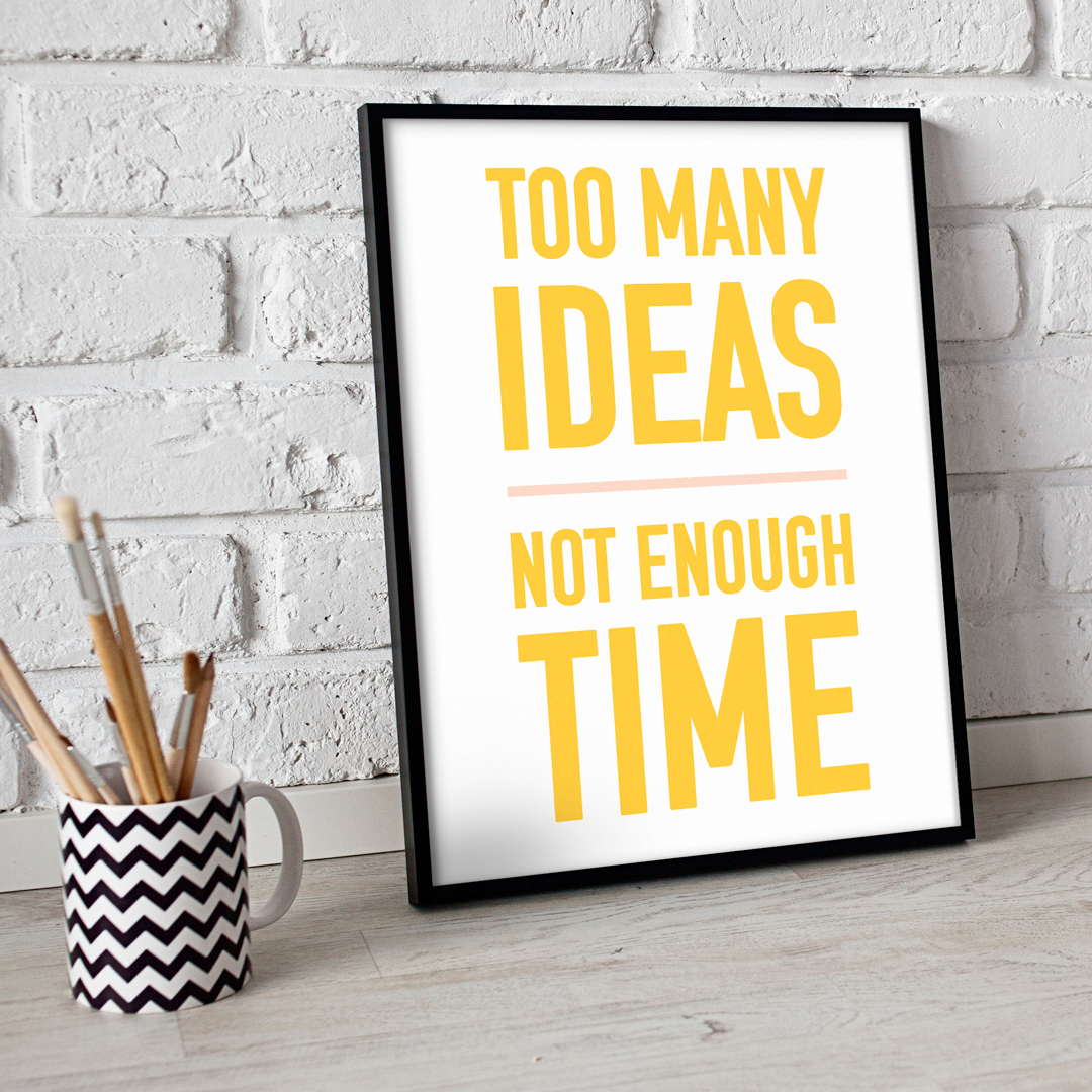 Too Many Ideas Not Enough Time Printable Wall Art, Office Wall Art ...