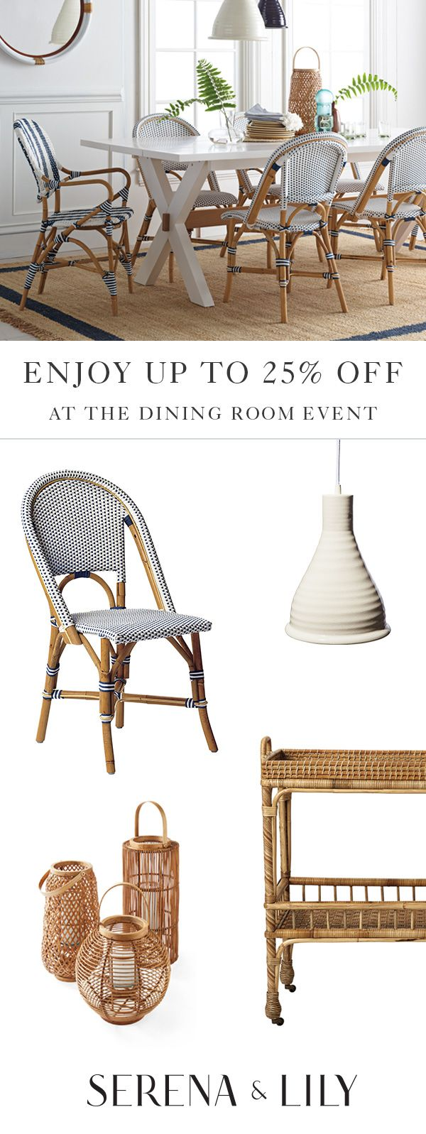 Enjoy up to 25  off at the Dining Room Event at Serena and Lily until. Enjoy up to 25  off at the Dining Room Event at Serena and Lily