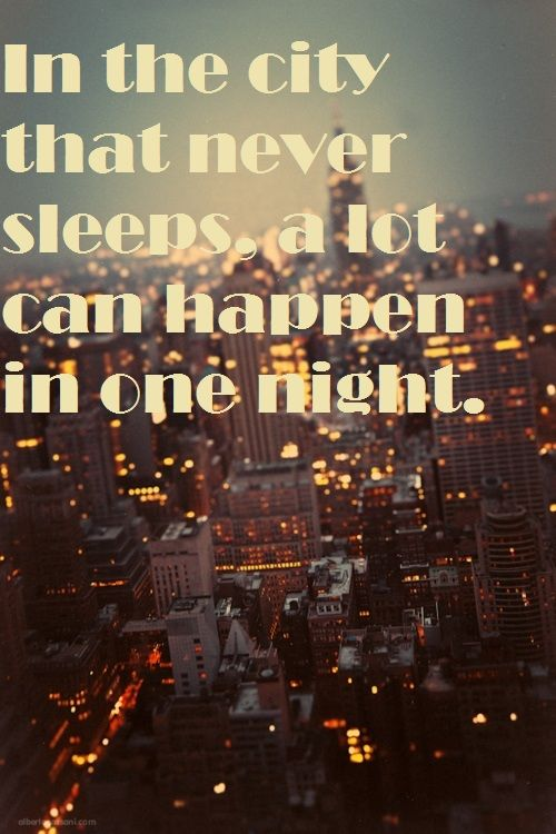 In The City That Never Sleeps City Quotes City Lights Quotes Night Quotes