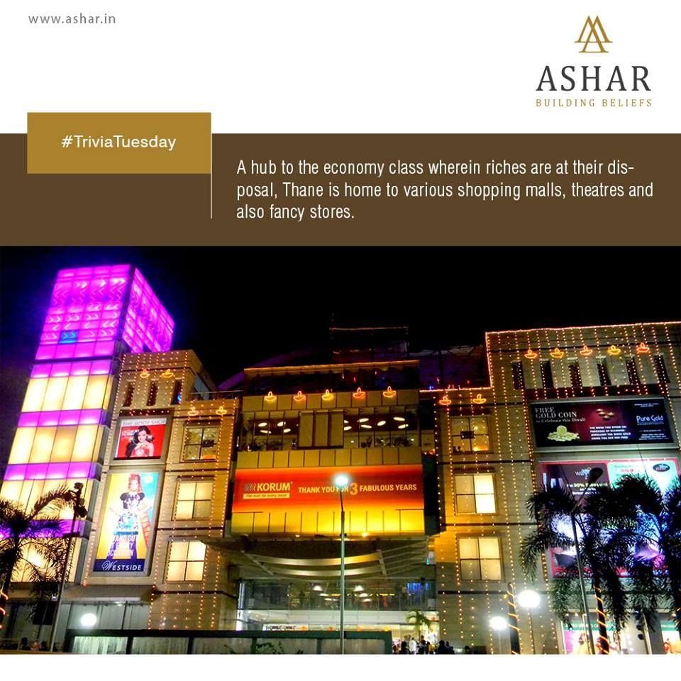 #TriviaTuesday A hub to the economy class wherein riches are at their disposal, Thane is home to various shopping malls, theatres and also fancy stores. www.ashar.in #AsharGroup #RealEstate #Thane #Housing #Apartments #Residences