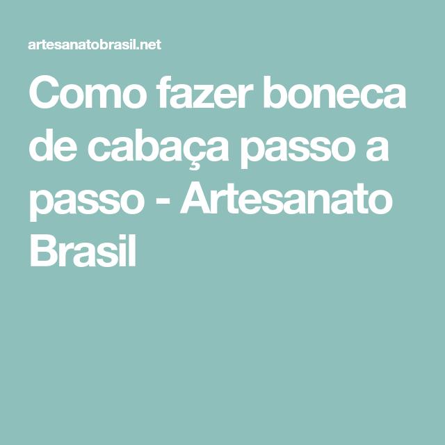 Como fazer boneca de cabaça passo a passo - Artesanato Brasil