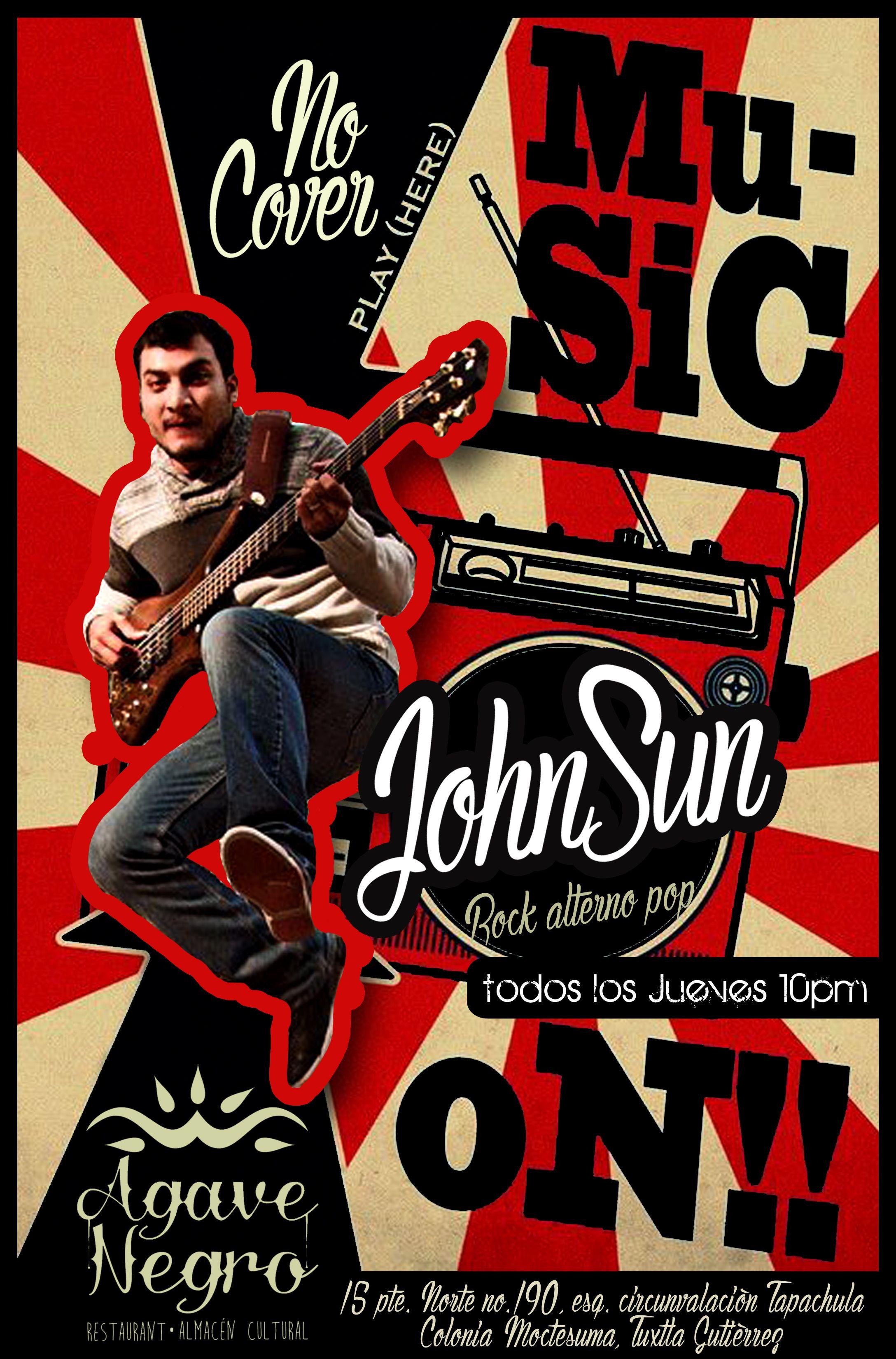 cartel para JOHN SUN (musico independiente) en el AGAVE NEGRO