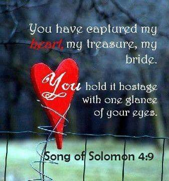 You Have Captured My Heart My Treasure My Bride You Hold It