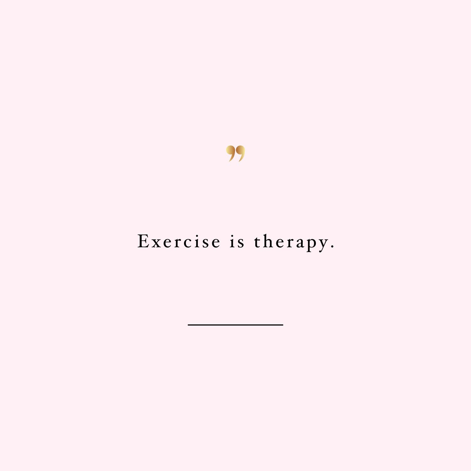 Exercise Is Therapy | Health And Fitness Motivation Quote