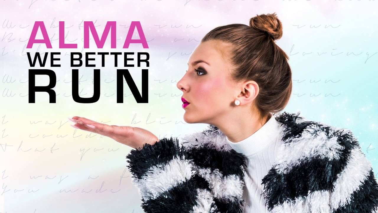 Alma - We Better Run [Audio]