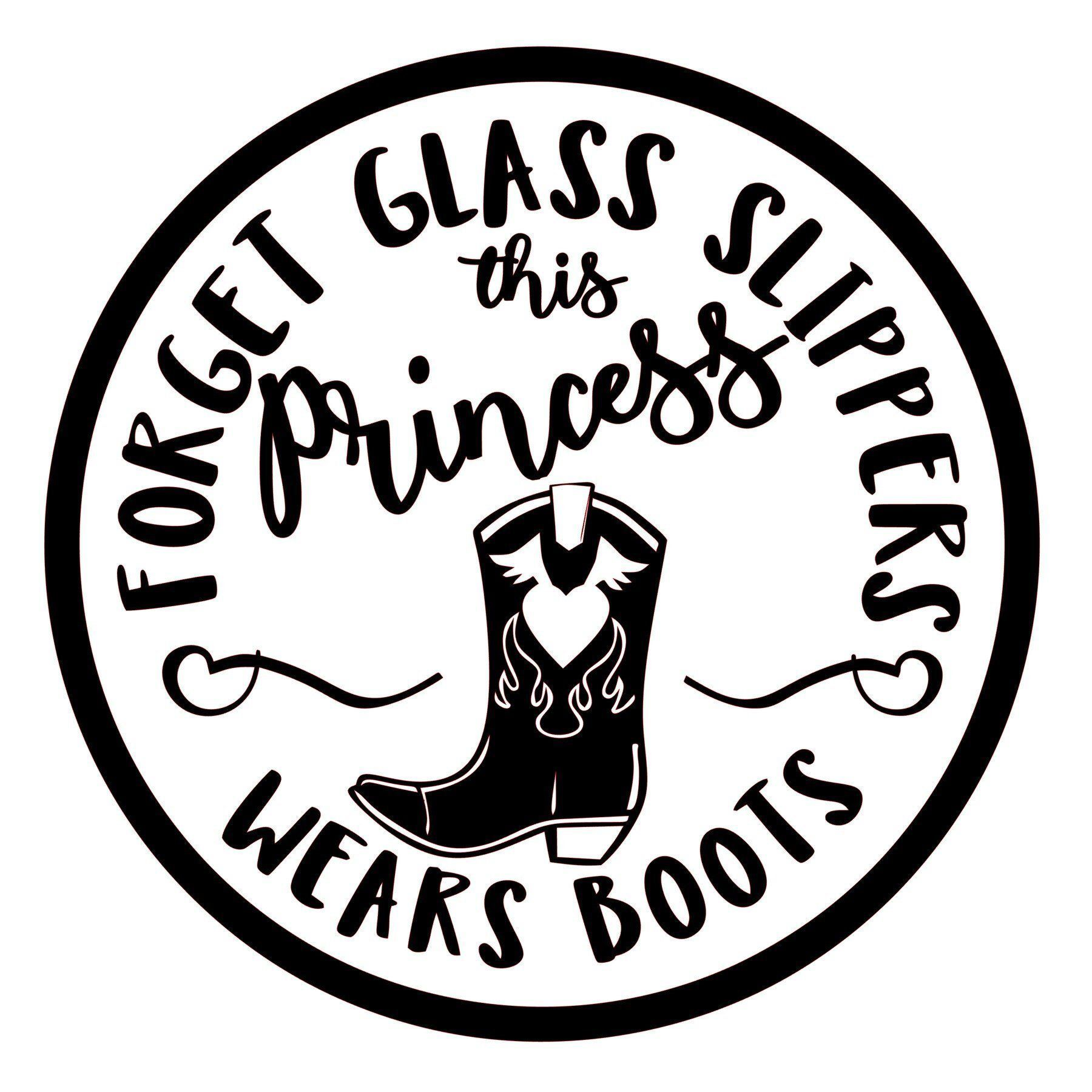 Princess Wears Boots Svg No Glass Slippers Svg Cowgirl Svg