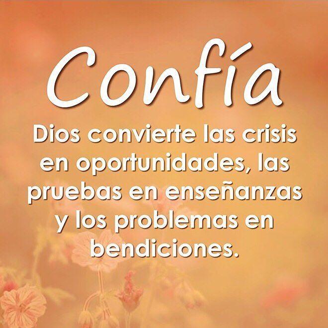Ingrid Macher On Instagram Dios Convierte La Crisis En Oportunidades Las Pruebas En Ensenanzas Y L God Promise Spanish Quotes Inspirational Quotes About God