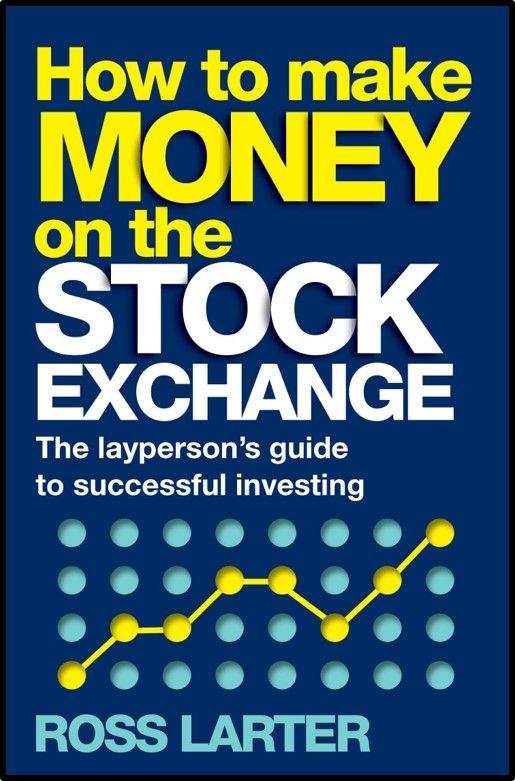 How to make Money on the Stock Exchange: Ross Larter