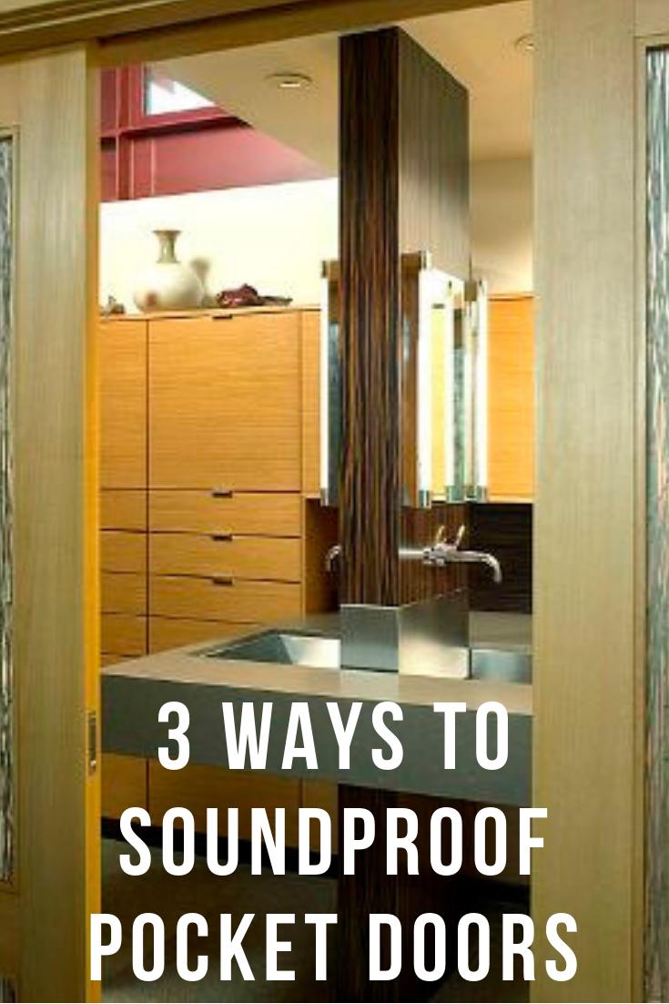 3 Effective Ways To Soundproof A Pocket Door Pocket Doors Sound