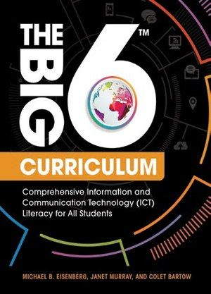 The Big6 Curriculum Comprehensive Information and Communication Technology (ICT) Literacy for All Students is part of Information and communications technology, Curriculum, Online learning, Online education, Online teaching, Teacher technology - HOT OFF THE PRESSES! BRAND NEW BIG6 Book!  The importance of teaching information and communication technology (ICT)literacy is clear without it, students will be ill equipped to find and use information in all its forms as well as produce and present information in all forms   Unfortun