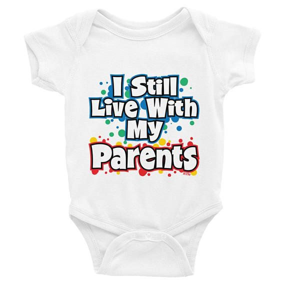I Still Live With My Parents Baby Onesie Infant Bodysuit Baby Shower Gift New Baby Gift cute baby clothes  This comfortable bodysuit will be a great addition to any baby's wardrobe, and lap shoulders will make for easier changing.  • 5.0 oz., 100% combed ring-spun cotton in a 1x1 baby