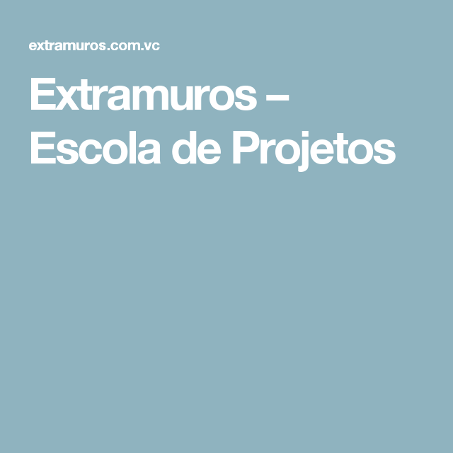 Extramuros – Escola de Projetos