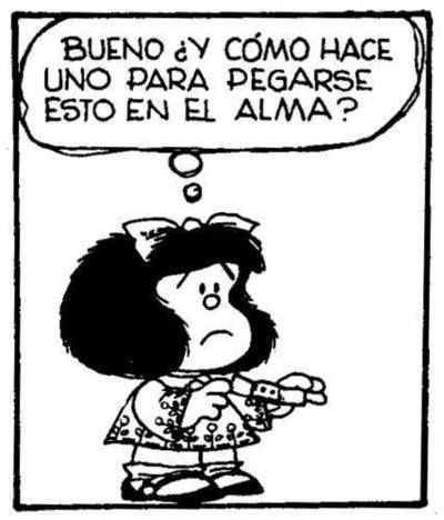 Como hace uno para pegarse esto en el alma?   Mafalda enamorada, Mafalda frases, Mafalda