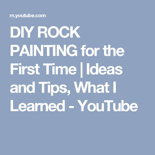DIY ROCK PAINTING for the First Time | Ideas and Tips, What I Learned - YouTube