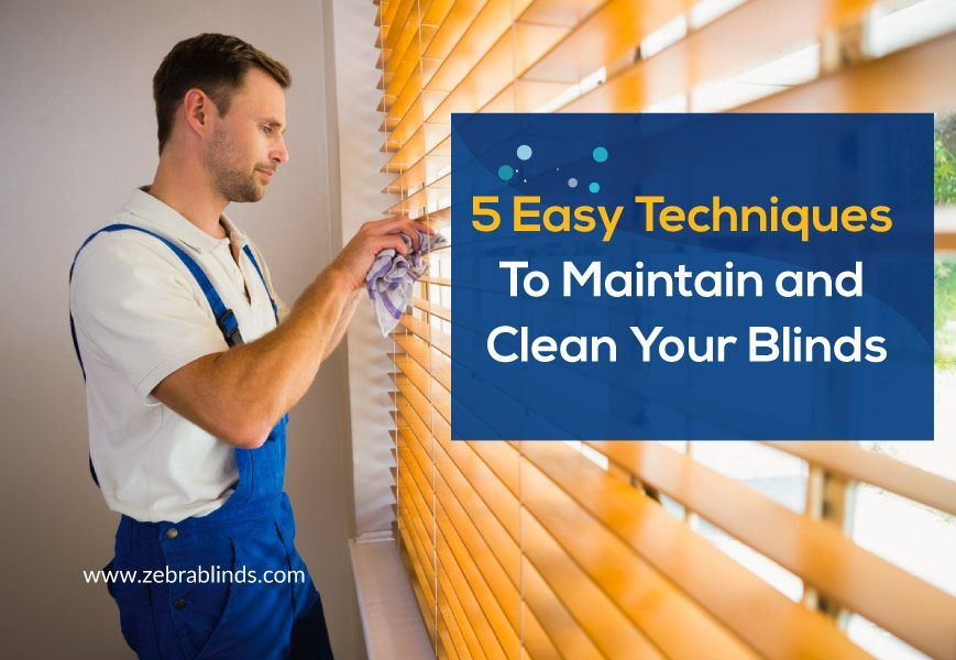 How to clean window blinds 5 easy techniques to maintain