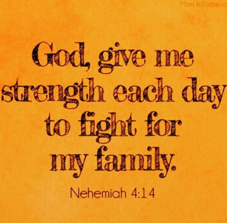 God Give Me The Strength Each Day To Fight For My Family Amen