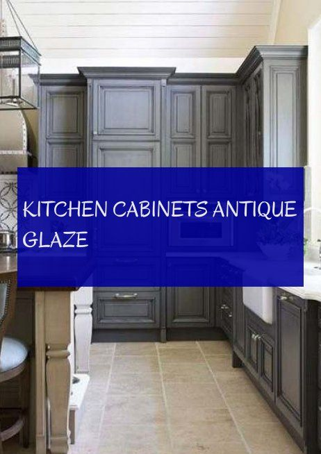 kitchen cabinets antique glaze