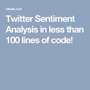 Twitter Sentiment Analysis in less than 100 lines of code