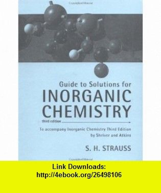 Guide To Solutions For Inorganic Chemistry To Accompany Inorganic