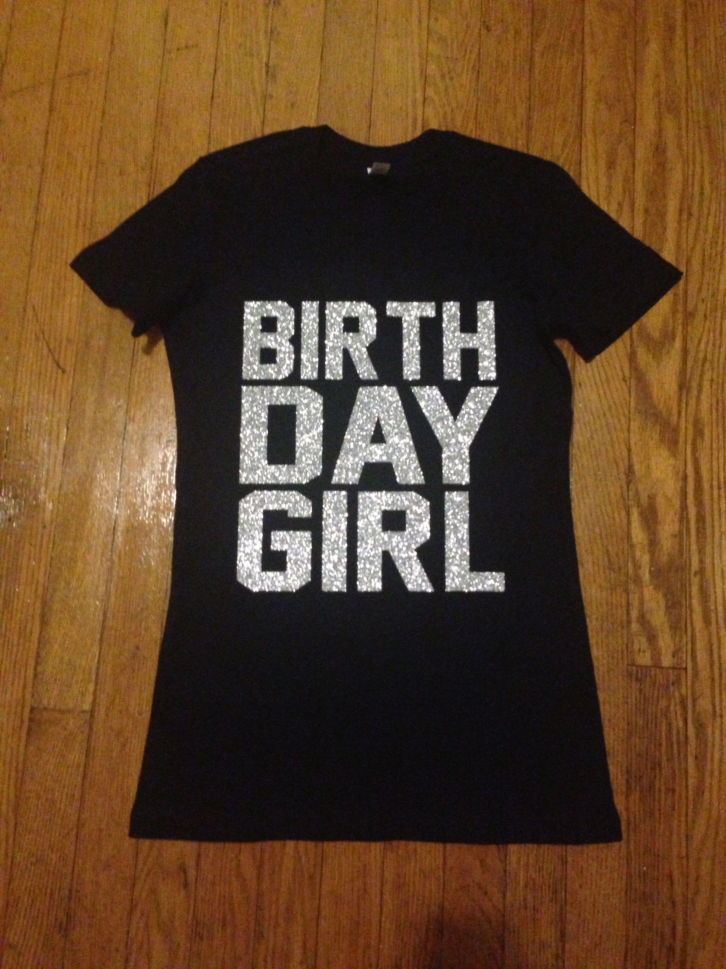 Birthday Girl Glitter Custom T Shirt Customized Vinyl Tshirt