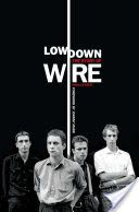 Lowdown: the story of wire
