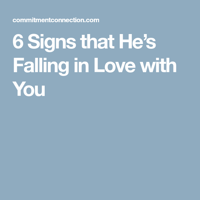 6 Signs That He's Falling In Love With You