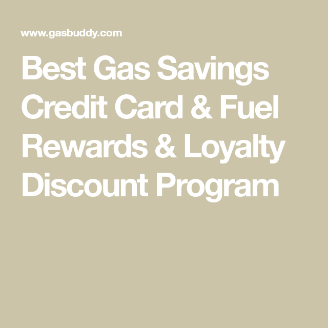 best gas savings credit card  fuel rewards  loyalty