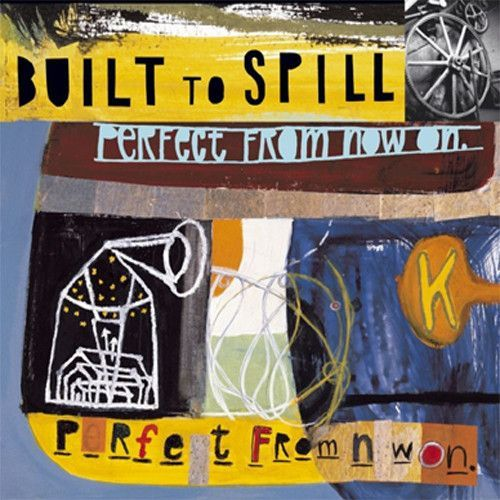 Built To Spill Perfect From Now On Vinyl Lp With Images Built To Spill Album Covers Vinyl