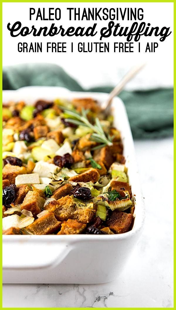Paleo Thankgiving Cornbread Stuffing AIP  Grain Free This paleo Thanksgiving Cornbread Stuffing is made with a cornfree cornbread and all of the classic stuffing ingredie...