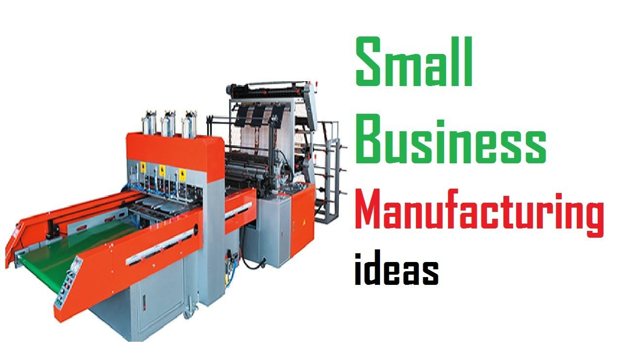 Small Business Manufacturing ideas | Business Ideas