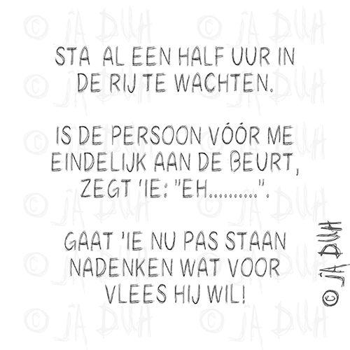 Eh.... Ja Duh! #humor #spreuk #Nederlands #lachen #lol #quote #tekst #herkenbaar