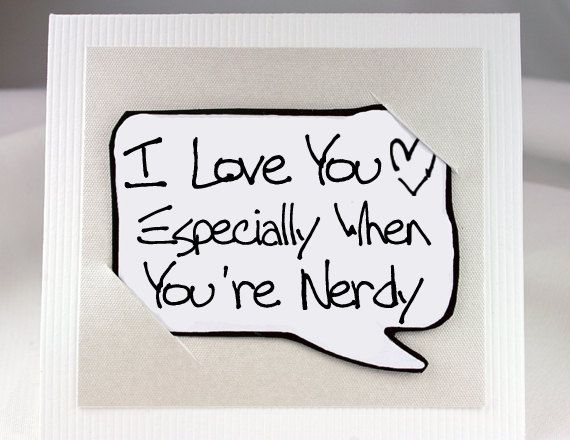 Nerdy Geekery Quote Card - White Love You Card for Nerdy ...