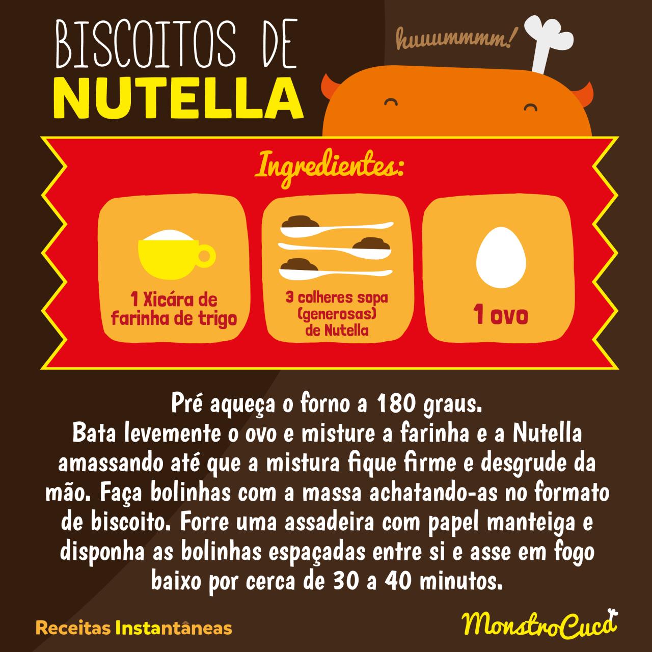 Receita nova no Instagram do Monstro, Biscoito de Nutella.Já tá seguindo as #receitasinstantâneas? Essa e outras receitas do Monstro você também encontra lá: http://instagram.com/monstro_cuca