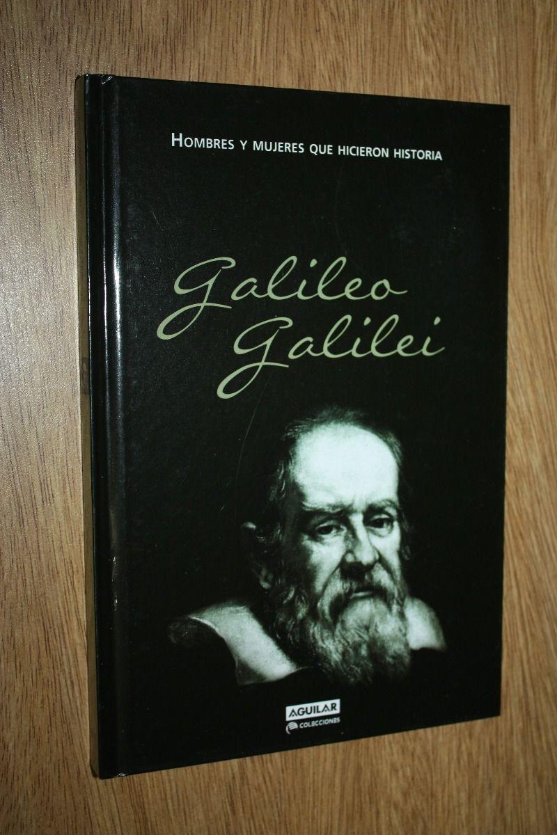 fotos y biografía del brillante físico y astrónomo galileo