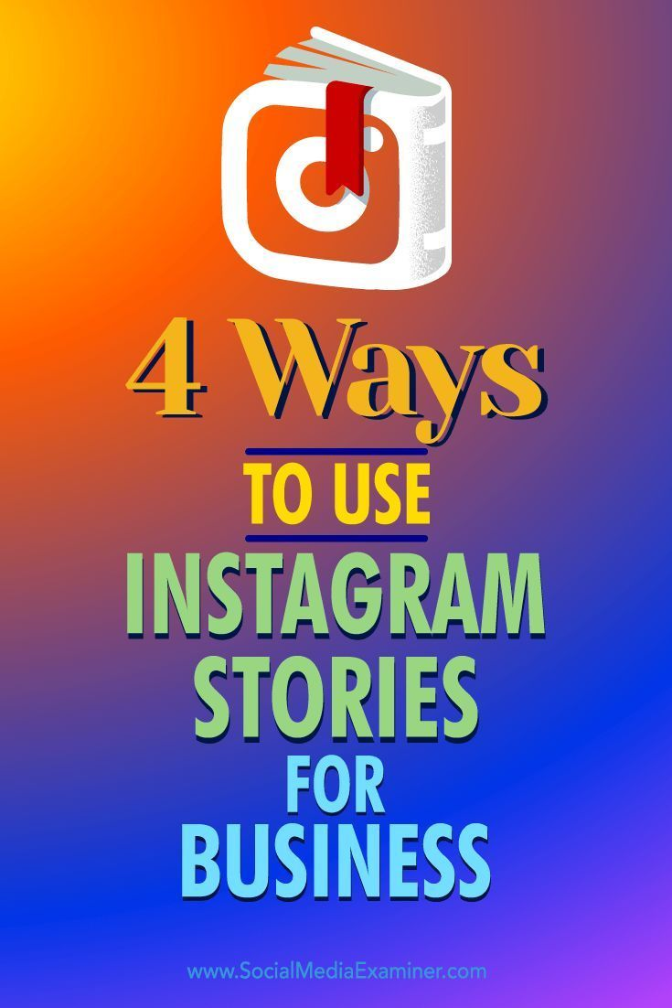 Want to incorporate Instagram Stories into your marketing?  Instagram Stories let you engage your customers and prospects with a more complete message than a single image can provide.  In this article, you��ll discover four ways to use Instagram Stories fo