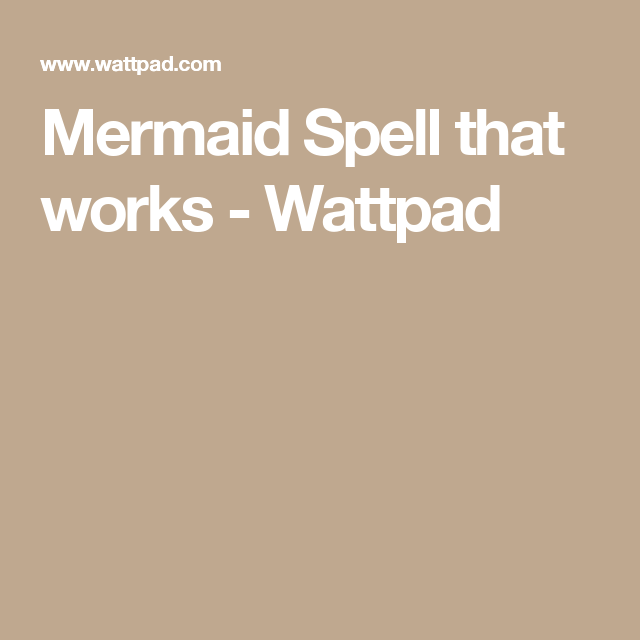 Mermaid Spell that works - Mermaid Spell that works ...