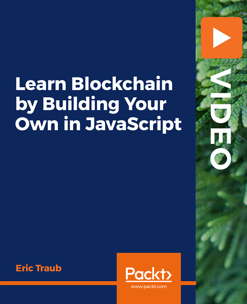 Packtpub Learn Blockchain By Building Your Own In Javascript Video Nbsp Eric Traub February 28 2020 7 Ho In 2020 Learn To Code Algorithm Blockchain Technology
