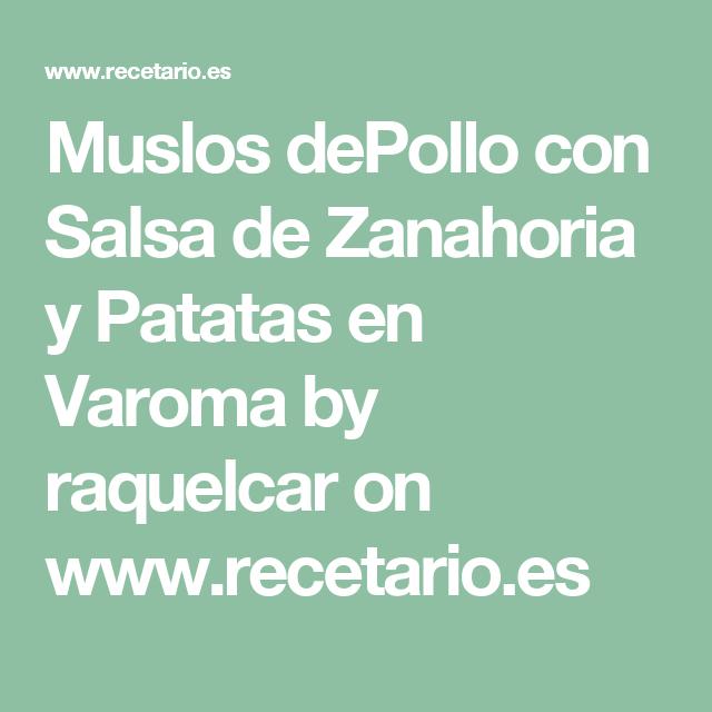 Muslos dePollo con Salsa de Zanahoria y Patatas en Varoma by raquelcar  on www.recetario.es