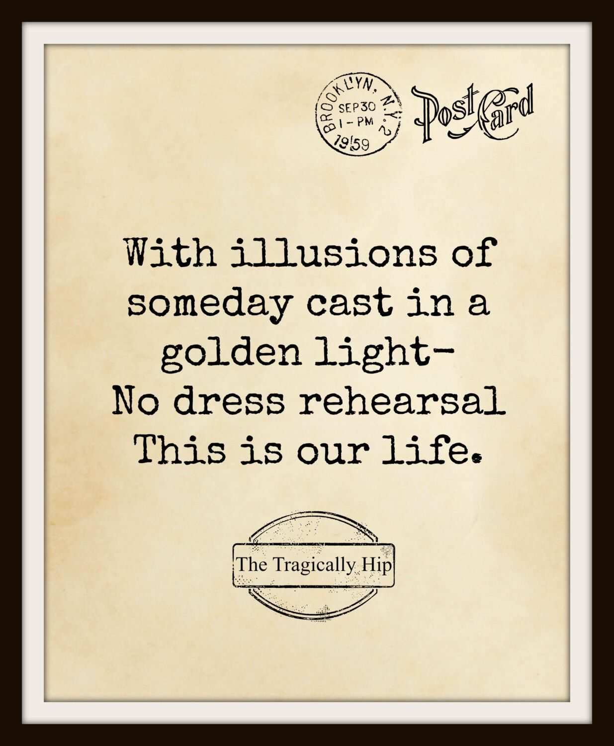 Download Song Quotes: The Tragically Hip, No Dress Rehearsal, This Is Our Life