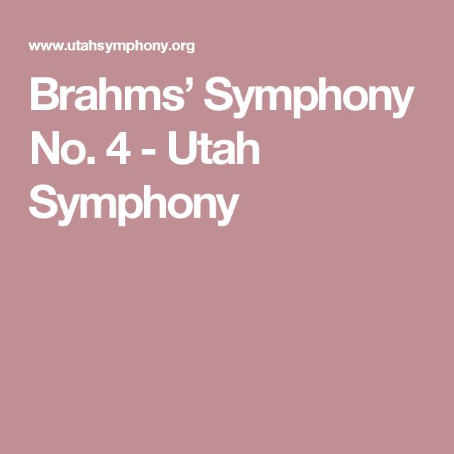 Brahms' Symphony No. 4 - Utah Symphony