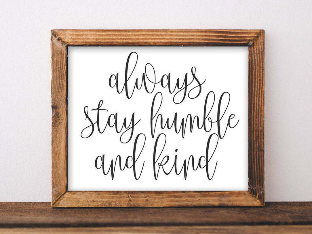 Quote printable wall art always stay humble and kind printable