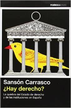 ¿Hay derecho? : la quiebra del Estado de derecho y de las instituciones en España