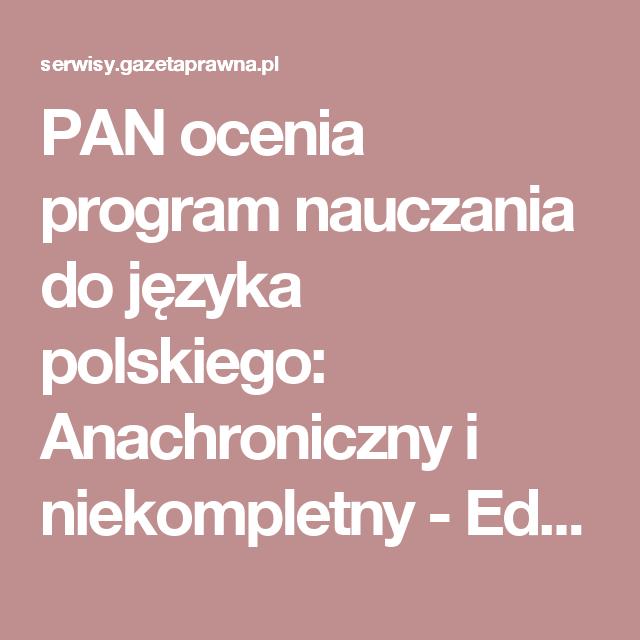 PAN ocenia program nauczania do języka polskiego: Anachroniczny i niekompletny - Edukacja - Gazeta Prawna - wiadomości, podatki, prawo, biznes i finanse