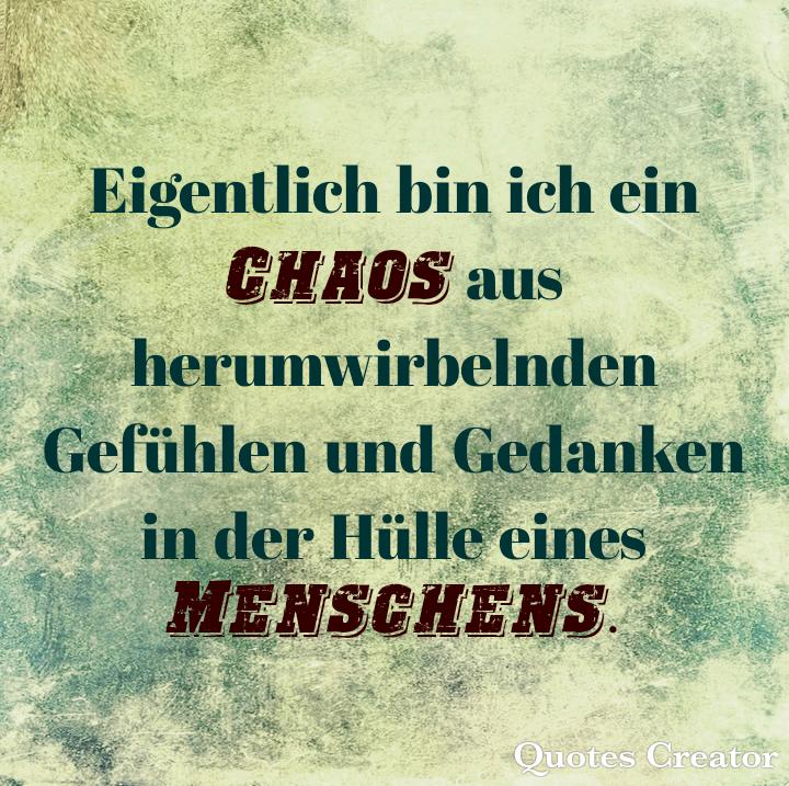 sprüche chaos gefühle
