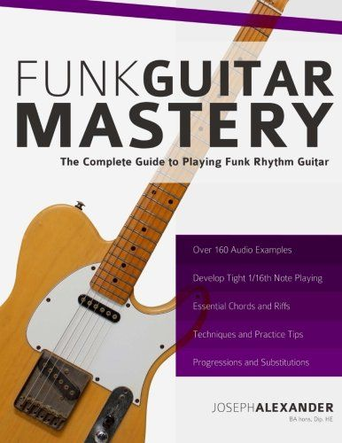 Funk Guitar Mastery: The Complete Guide to Playing Funk R... https ...