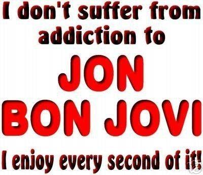 obsessions Holy crap... I love Jon Bon Jovi.