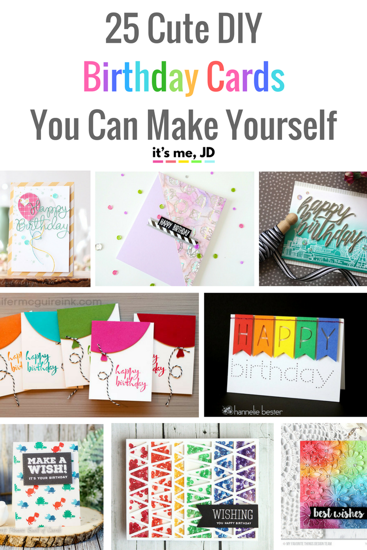 25 cute diy birthday cards you can make yourself pinterest diy 25 cute diy birthday cards you can make yourself m4hsunfo