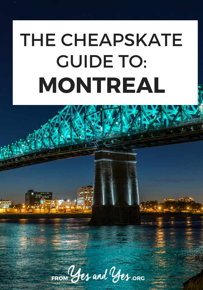 The Cheapskate Guide To Montreal Montreal Travel Cheap
