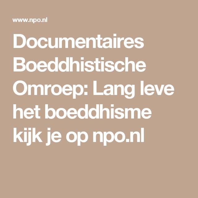 Documentaires Boeddhistische Omroep: Lang leve het boeddhisme kijk je op npo.nl